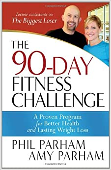 The 90-Day Fitness Challenge: A Proven Program for Better Health ...