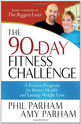 The 90-Day Fitness Challenge: A Proven Program for Better Health and Lasting Weight Loss