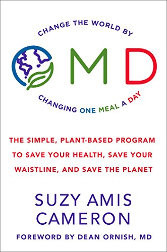 OMD: The Simple, Plant-Based Program to Save Your Health, Save Your Waistline, and Save the Planet by Suzy Amis Cameron