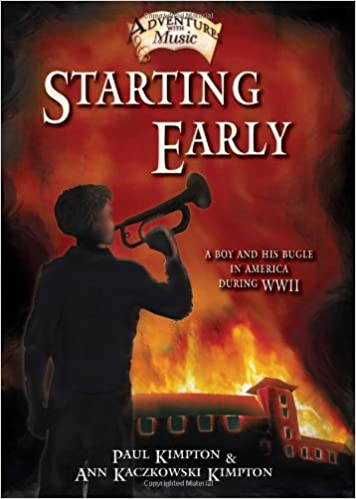 Starting Early: A Boy and His Bugle in America During WWII (Adventures with Music)