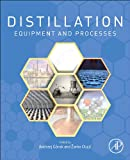 Distillation: Equipment and Processes, , 0123868785
