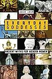 Everyday Goddesses, Julie Loar, 1439200637