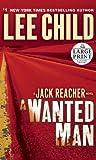 Book Cover for A Wanted Man: A Jack Reacher Novel (Random House Large Print)