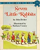 Seven Little Rabbits, John E. Becker, 0590411977