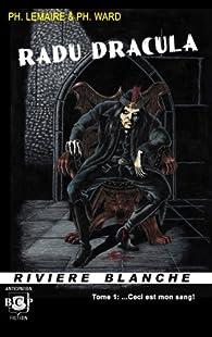 Radu Dracula, tome 1 : Ceci est mon sang ! par Philippe Ward