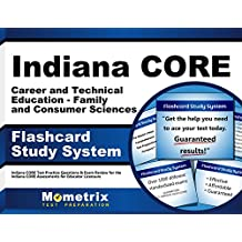Indiana CORE Career and Technical Education - Family and Consumer Sciences Flashcard Study System: Indiana CORE...