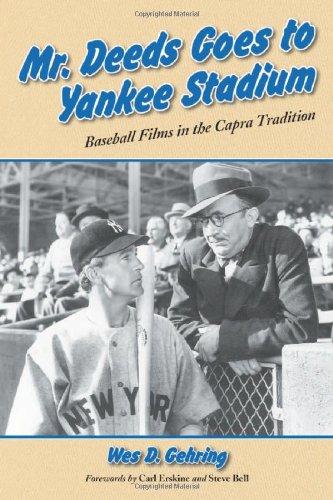 Mr. Deeds Goes to Yankee Stadium: Baseball Films in the Capra Tradition pdf epub