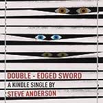 Double-Edged Sword | Steve Anderson