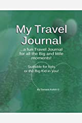 My Travel Journal: …a fun Travel Journal for all the Big and little moments! Paperback