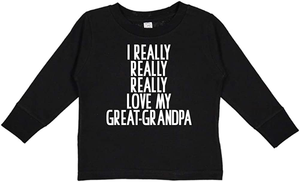 Toddler//Kids Long Sleeve T-Shirt I Really Really Really Love My Great-Grandpa