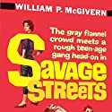 Savage Streets Audiobook by William P. McGivern Narrated by Al Dano