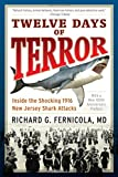 new jersey shark attack - Twelve Days of Terror: Inside the Shocking 1916 New Jersey Shark Attacks