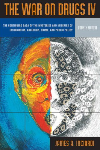 War on Drugs IV: The Continuing Saga of the Mysteries and Miseries of Intoxication, Addiction, Crime and Public Policy (4th Edition) (v. 4) by Pearson