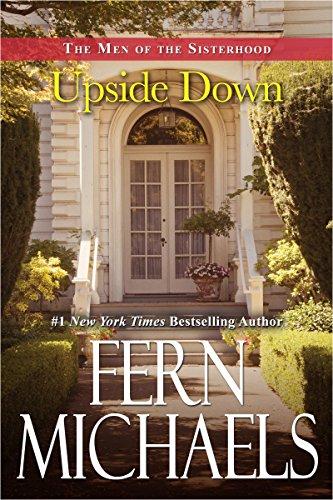 Upside Down (The Men of the Sisterhood Book 1) by [Michaels, Fern]