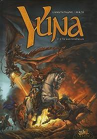 Yuna, Tome 2 : L'Ile aux tombeaux par Jacques Lamontagne
