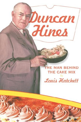 Download Duncan Hines: The Man Behind the Cake Mix ebook