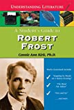 A Student's Guide to Robert Frost, Connie Ann Kirk, 0766024342