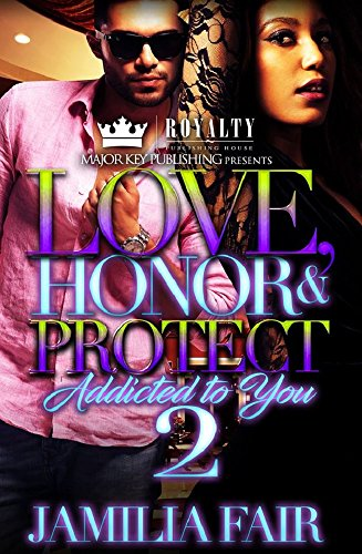 Love, Honor and Protect 2: Addicted to You