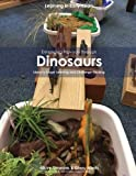 Enhancing Provision Through Dinosaurs: Ideas to Target Learning and Challenge Thinking: Volume 3 (Learning in Early Years)