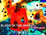 grape blood - Blood of the Grape