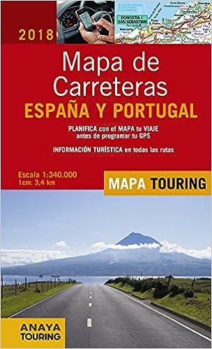 Mapa de Carreteras de España y Portugal 1:340.000, 2018 Mapa Touring: Amazon.es: Anaya Touring: Libros