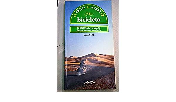 Vuelta al mundo en bicicleta, la: Amazon.es: Alonso, Juan Jose: Libros