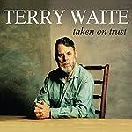 Taken on Trust | Terry Waite