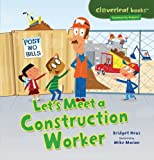 img - for Let's Meet a Construction Worker (Cloverleaf Books - Community Helpers) book / textbook / text book