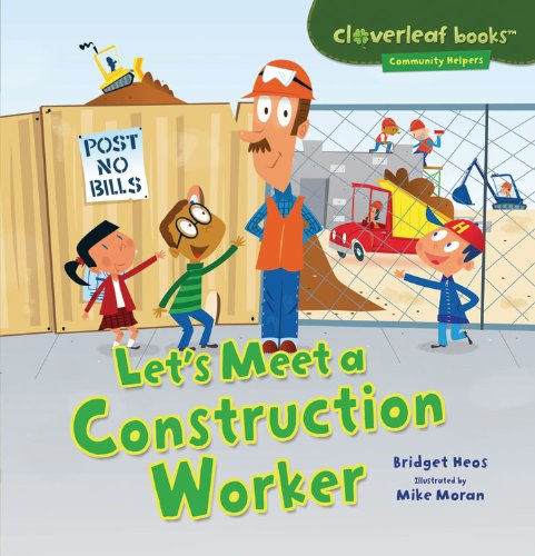 Let's Meet a Construction Worker (Cloverleaf Books - Community Helpers)