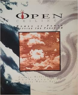 Open Ceilings: Women of Power Outside the Paradigm by Connie Miller Burton (1994-01-02)
