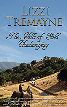 The Hills of Gold Unchanging (The Long Trails Series Book 2) by [Tremayne, Lizzi]