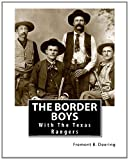 The Border Boys: with the Texas Rangers, Fremont B. Deering, 1466328215