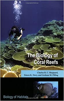 The Biology of Coral Reefs (Biology of Habitats)