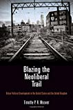 img - for Blazing the Neoliberal Trail: Urban Political Development in the United States and the United Kingdom book / textbook / text book