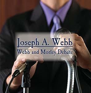 Webb and Morley Debate