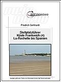 MeinWomo Stellplatzführer: Küste Frankreich (4) Von La Rochelle bis Spanien: 6 aktualisierte und erweiterte Auflage, 2017