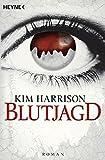 Die Blutjagd: Die Rachel-Morgan-Serie 3 - Roman