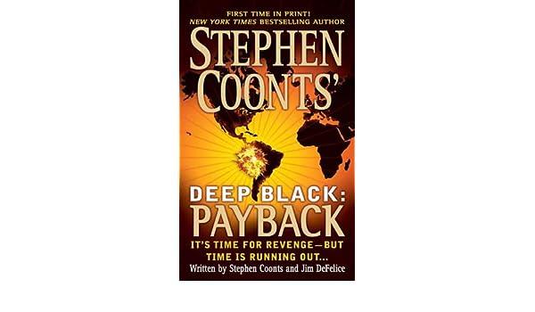 Stephen Coonts Deep Black: Payback (English Edition) eBook: Stephen Coonts, Jim DeFelice: Amazon.es: Tienda Kindle
