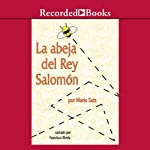 La Abeja del Rey Salomon (Texto Completo) [The Bee of King Salomon] | Mario Staz