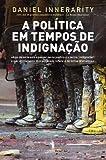 img - for A Pol tica em Tempos de Indigna  o (Portuguese Edition) book / textbook / text book