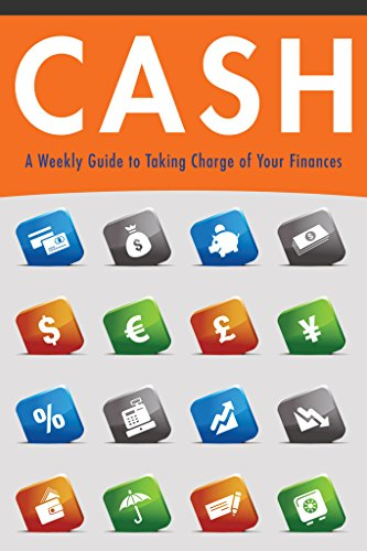 Cash : A Weekly Guide to Taking Charge of Your Finances