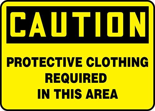 Accuform MPPE405VS Sign, Legend CAUTION PROTECTIVE CLOTHING REQUIRED IN THIS AREA, 7