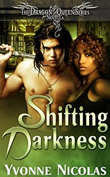 Shifting Darkness (Book 2.5), Paranormal Romance (The Dragon Queen Series 4) by [Nicolas, Yvonne]