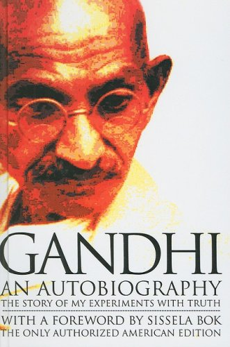An Autobiography: The Story of My Experiments with Truth Mohandas Gandhi