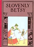 Slovenly Betsy, Henry Hoffman and Heinrich Hoffmann, 155709408X