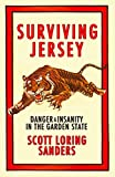 Surviving Jersey: Danger & Insanity In The Garden State