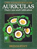 Auriculas: Their Care and Cultivation (Illustrated Monographs S)