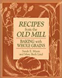 Recipes from the Old Mill, Sarah E. Myers and Mary Beth Lind, 1561481769