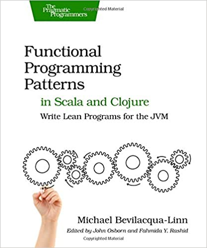 Functional Programming Patterns in Scala and Clojure: Write Lean ...