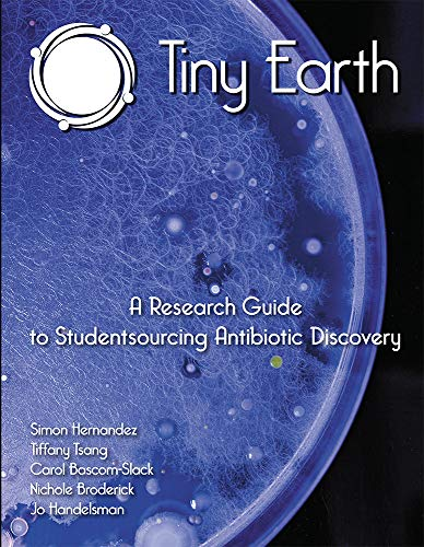 Tiny Earth - A Research Guide to Studentsourcing Antibiotic Discovery (Print plus e-Book access)